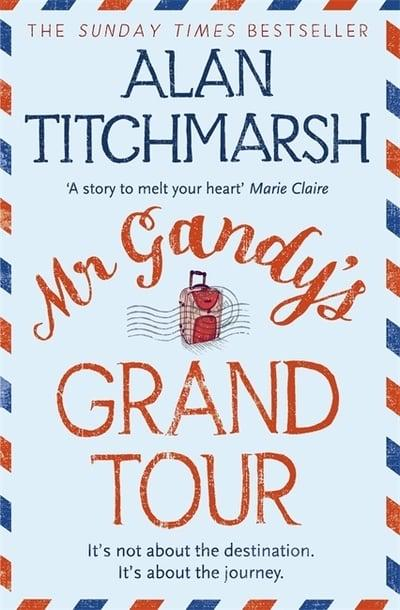 Alan Titchmarsh - Mr Gandy's Grand Tour