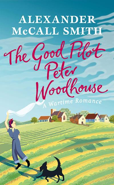 Alexander McCall Smith - The Good Pilot, Peter Woodhouse