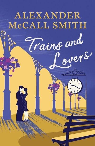 Alexander McCall Smith - Trains and Lovers