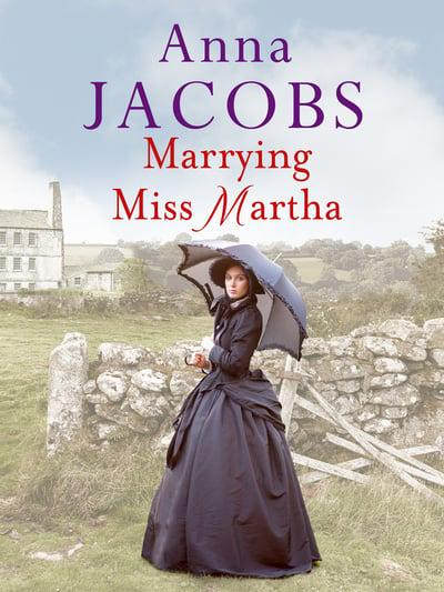 Anna Jacobs - Marrying Miss Martha