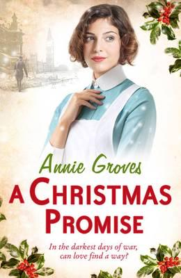 Annie Groves - A Christmas Promise