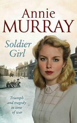 Annie Murray - Soldier Girl