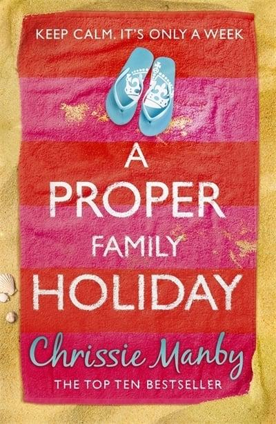 Chrissie Manby - A Proper Family Holiday