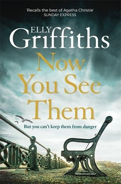 Elly Griffiths - Now You See Them