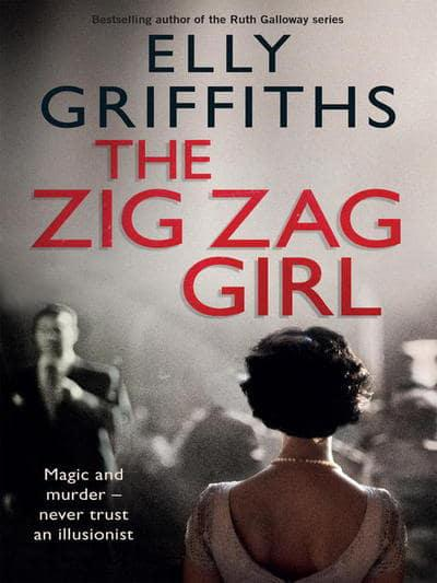 Elly Griffiths- The Zig Zag Girl