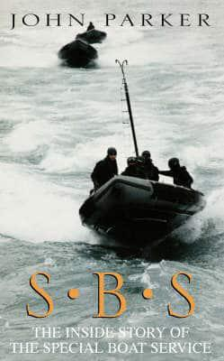 SBS The Inside Story of the Special Boat Service